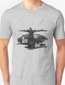 DIE DIE DIE! T-Shirt