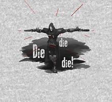 DIE DIE DIE! Unisex T-Shirt