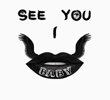 I See You Baby  T-Shirt