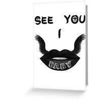 I See You Baby  Greeting Card
