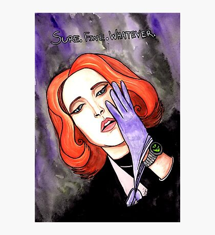 """Scully """"Sure.Fine.Whatever."""" Photographic Print"""