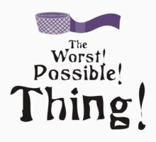 The Worst! Possible! Thing! Kids Tee