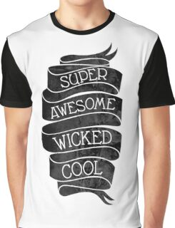Super Awesome Wicked Cool Graphic T-Shirt