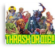 Thrash Metal - Thrash Or Die T-Shirt Canvas Print