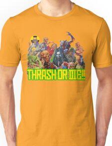 Thrash Metal - Thrash Or Die T-Shirt Unisex T-Shirt