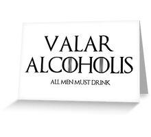 valar alcoholis Greeting Card