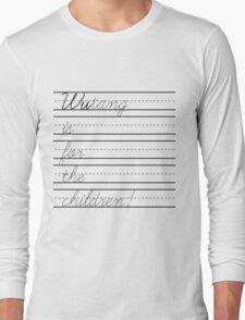 Wutang is for children! Long Sleeve T-Shirt