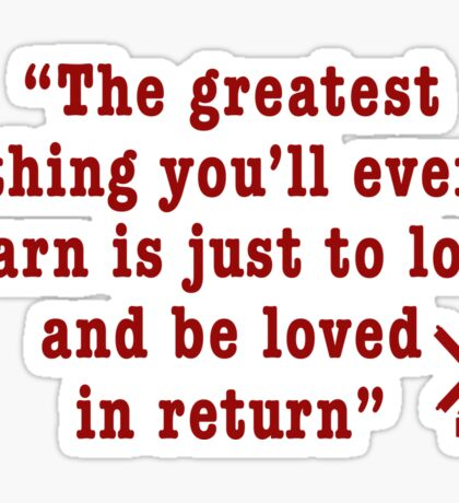Moulin Rouge - The greatest thing...  Sticker