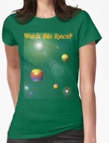 Watch This Space T-shirt Design Womens Fitted T-Shirt
