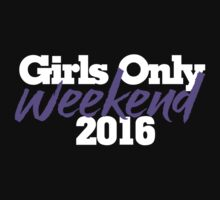 Girls only weekend 2016 One Piece - Long Sleeve
