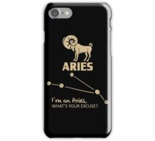 I'm An Aries - What's Your Excuse iPhone Case/Skin
