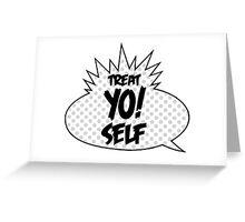 Treat Yo Self! Greeting Card