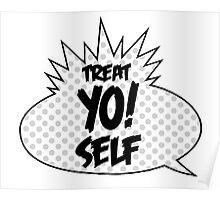 Treat Yo Self! Poster
