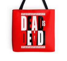 Dead Is Dead Tote Bag