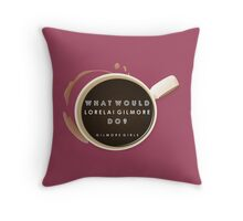 Gilmore Girls - What Would Lorelai Gilmore Do? Throw Pillow