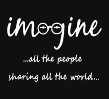 Imagine - John Lennon Tribute Artwork - Imagine All The People Sharing All The World... WHITE Kids Tee