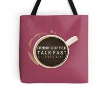 Gilmore Girls - Drink Coffee, Talk Fast Tote Bag