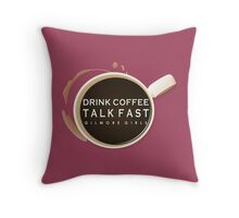 Gilmore Girls - Drink Coffee, Talk Fast Throw Pillow