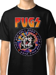 Kiss Pugs Lick and Roll Over Classic T-Shirt