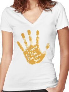 I Want To High Five Your Face Women's Fitted V-Neck T-Shirt