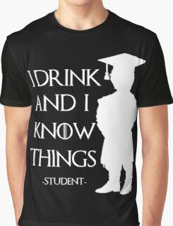 I drink and i know things white Graphic T-Shirt