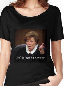 """""""Um"""" is NOT an answer! Women's Relaxed Fit T-Shirt"""
