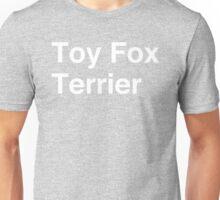 Toy Fox Terrier Unisex T-Shirt