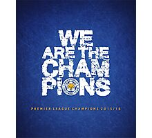 Leicester we are champions Photographic Print