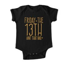 FRIDAY the 13th aint that bad One Piece - Short Sleeve