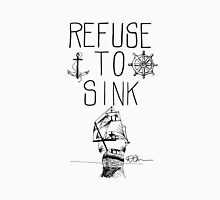 Refuse To Sink Unisex T-Shirt