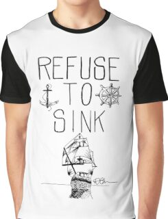 Refuse To Sink Graphic T-Shirt