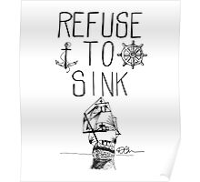 Refuse To Sink Poster