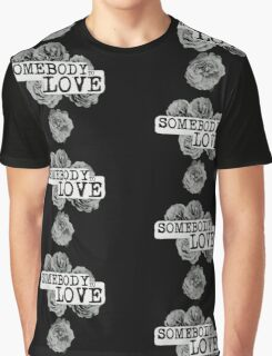SOMEBODY TO LOVE Graphic T-Shirt