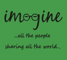 Imagine - John Lennon - Imagine All The People Sharing All The World... Typography Art Baby Tee