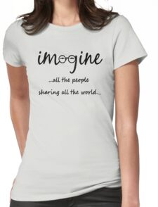 Imagine - John Lennon - Imagine All The People Sharing All The World... Typography Art Womens Fitted T-Shirt