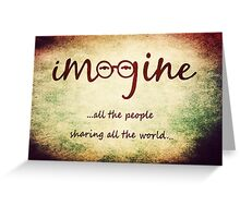 Imagine - John Lennon - Imagine All The People Sharing All The World... Typography Art Greeting Card