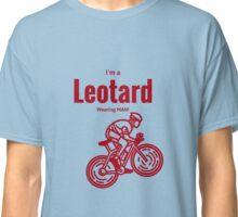 I'm a leotard wearing bike rider: Red Classic T-Shirt