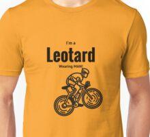 I'm a leotard wearing bike rider. Black Unisex T-Shirt