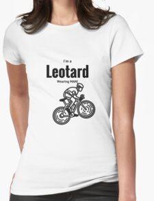I'm a leotard wearing bike rider. Black Womens Fitted T-Shirt