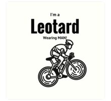 I'm a leotard wearing bike rider. Black Art Print