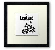 I'm a leotard wearing bike rider. Black Framed Print