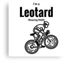 I'm a leotard wearing bike rider. Black Canvas Print