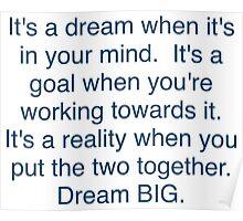 """""""Dream + Goal = Reality"""" Dream BIG Design Poster"""