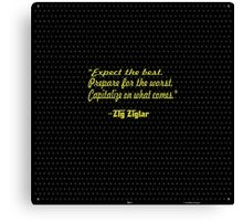 """""""Expect the best prepare for the worst. Capitalize on what comes."""" - Zig Ziglar,,,,Inspirational Quote Canvas Print"""