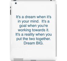 """Dream + Goal = Reality"" Dream BIG Design iPad Case/Skin"