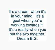 """Dream + Goal = Reality"" Dream BIG Design Unisex T-Shirt"