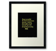 """""""Success is no accident.it is a hard work, perseverance,learning,studying,sacrifice, and most of all, Love of what you are doing."""" -PELE Framed Print"""