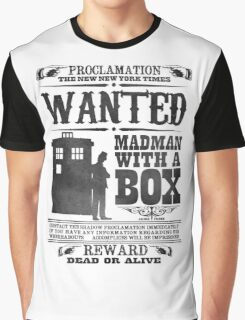 WANTED: Madman With a Box Graphic T-Shirt