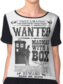 WANTED: Madman With a Box Chiffon Top