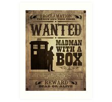 WANTED: Madman With a Box Art Print